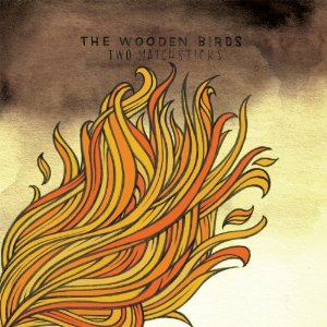 The Wooden Birds - Two Matchsticks