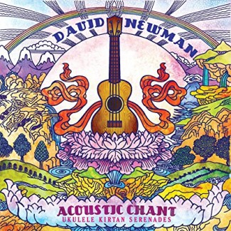 David Newman - Acoustic Chant: Ukulele Kirtan Serenades