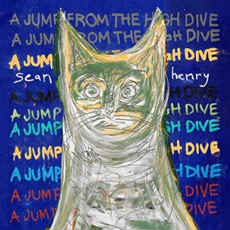 Sean Henry - A Jump From The High Dive