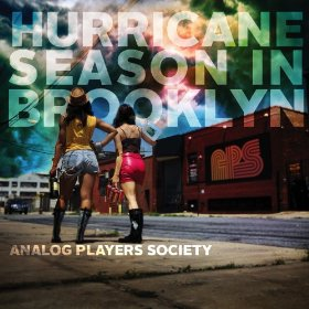 Analog Players Society - Hurricane Season in Brooklyn