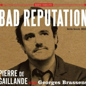 Pierre De Gaillande - Bad Reputation