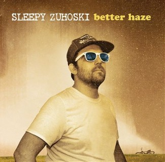 Sleepy Zuhoski - Better Haze