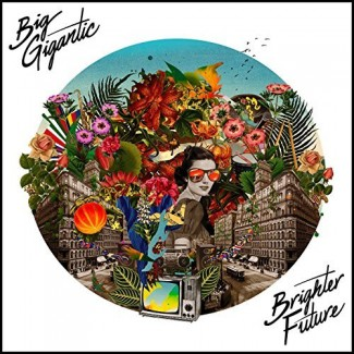 Big Gigantic - Brighter Future