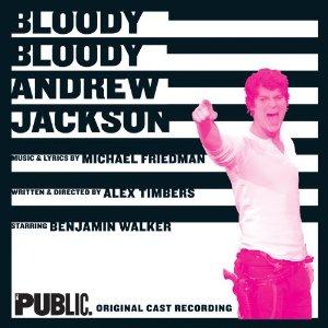 Bloody Bloody Andrew Jackson - Bloody Bloody Andrew Jackson