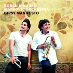 Boban and Marko Markovic Orchestra - Gipsy Manifesto