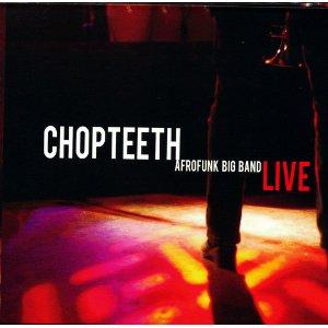 Chopteeth Afrofunk Band - Chopteeth Live