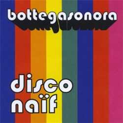 Bottegasonora - Disco Naif