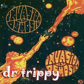 dr trippy - Invasion by Osmosis
