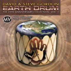 David & Steve Gordon - Earth Drum: The 25th Anniversary Collection, Vol. 1