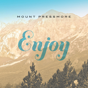 Mount Pressmore - Enjoy