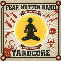 Fear Nuttin Band - Yardcore