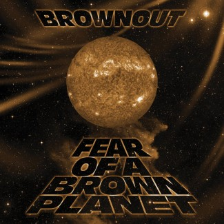 Brownout - Fear of a Brown Planet