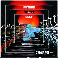 Chappo - Future Former Self