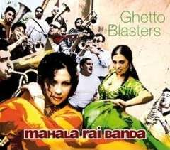 Mahala Rai Banda - Ghetto Blasters
