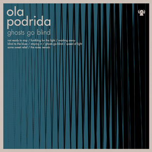 Ola Podrida - Ghosts Go Blind