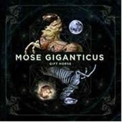 Mose Giganticus - Gift Horse