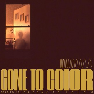 Gone To Color - Gone To Color