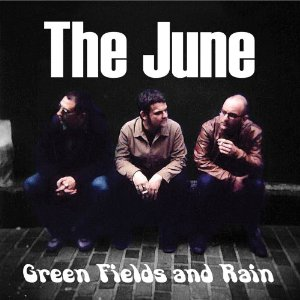 The June - Green Fields and Rain