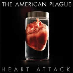 American Plague - Heart Attack