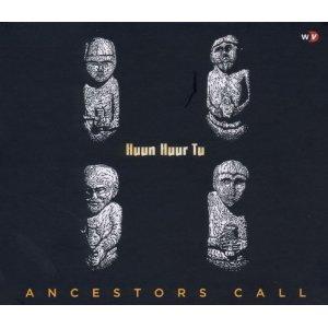 Huun Huur Tu - Ancestors Call
