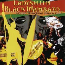 Ladysmith Black Mambazo - Ilembe: Honoring Shaka Zulu