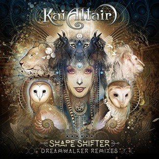 Kai Altair - Shapeshifter: Dreamwalker Remixes