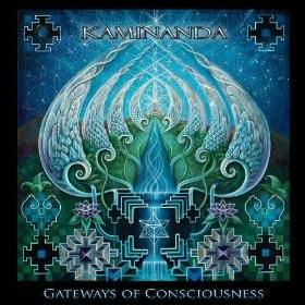 Kaminanda - Gateways of Consciousness