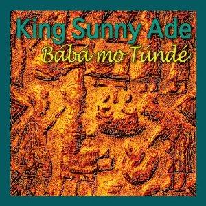 King Sunny Ade - Baba Mo Tunde