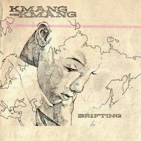 Kmang Kmang - Drifting