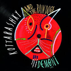 Kottarashky and the Rain Dogs - Demoni