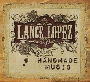 Lance Lopez - Handmade Music