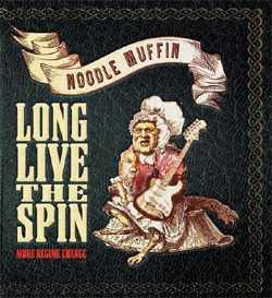 Noodle Muffin - Long Live The Spin