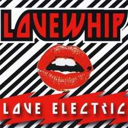 Lovewhip - Love Electric