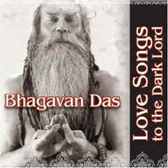 Bhagavan Das - Loves Songs to The Dark Lord