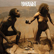 Madeoutofbabies - The Ruiner