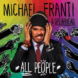 Michael Franti and Spearhead - All People