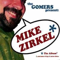 Gomers - Mike Zirkel