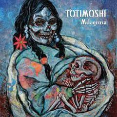 Totimoshi - Milagrosa