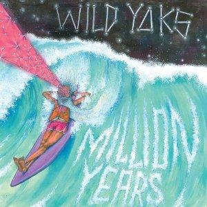 Wild Yaks - Milion Years