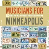 Musicians For Minneapolis - 57 Songs For the I-35W Bridge Disaster Relief Effort