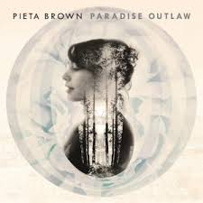 Pieta Brown - Paradise Outlaw