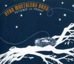Ryan Montbleau band - Patience on Friday