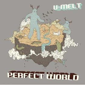 U-Melt - Perfect World