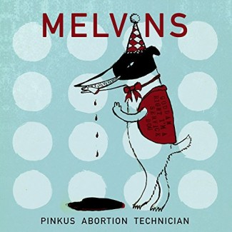 Melvins - Pinkus Abortion Technician
