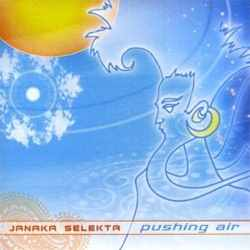 Janaka Selekta - Pushing Air