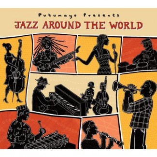 Putumayo Presents - Jazz Around The World