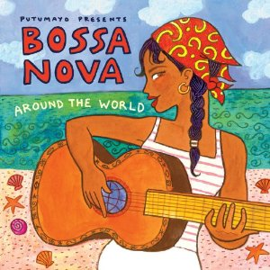 Various Artists - Putumayo Presents Bossa Nova Around The World