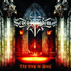 Seven Kingdoms - The Fire Is Mine