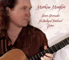 Matthew Montfort - Seven Serenades for Scalloped Fretboard Guitar