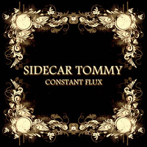 Sidecar Tommy - Constant Flux